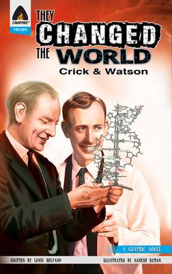 They Changed The World: Crick & Watson